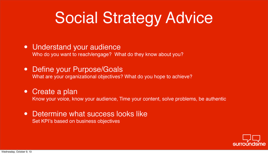 Social Strategy Advice • Understand your audien...