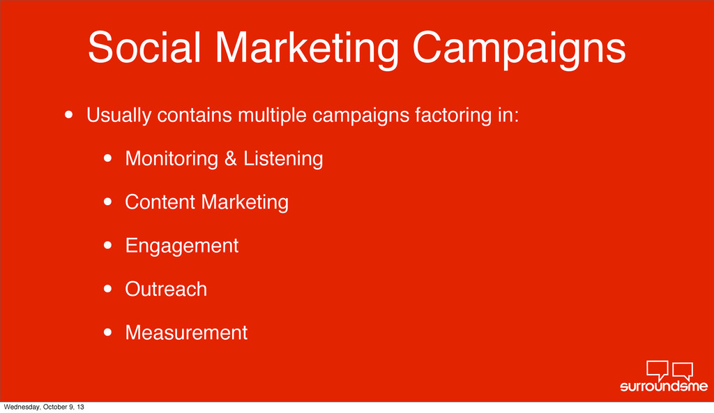 Social Marketing Campaigns • Usually contains m...