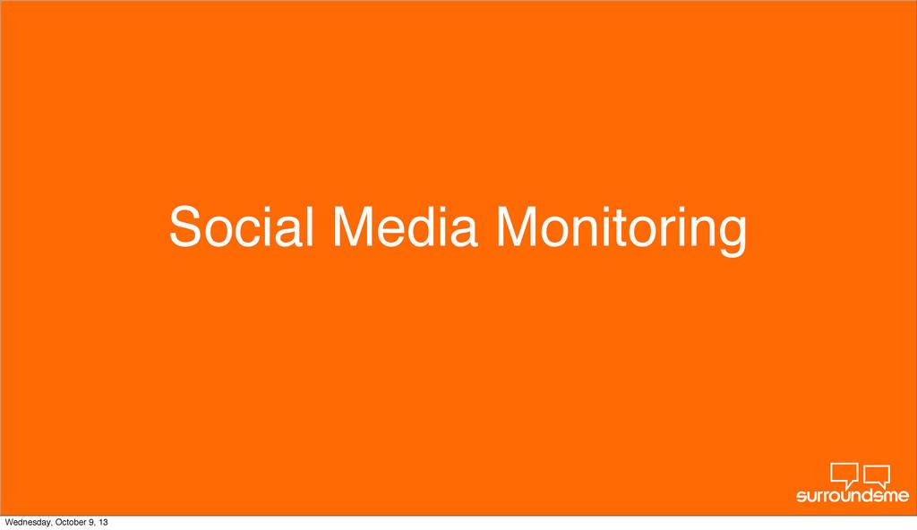 Social Media Monitoring Wednesday, October 9, 13