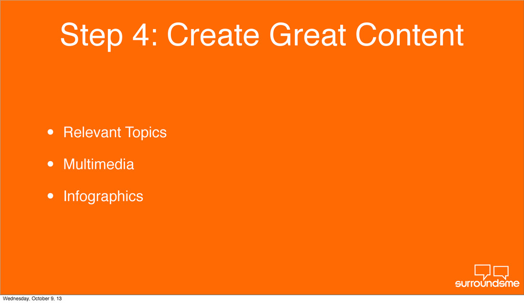 Step 4: Create Great Content • Relevant Topics ...