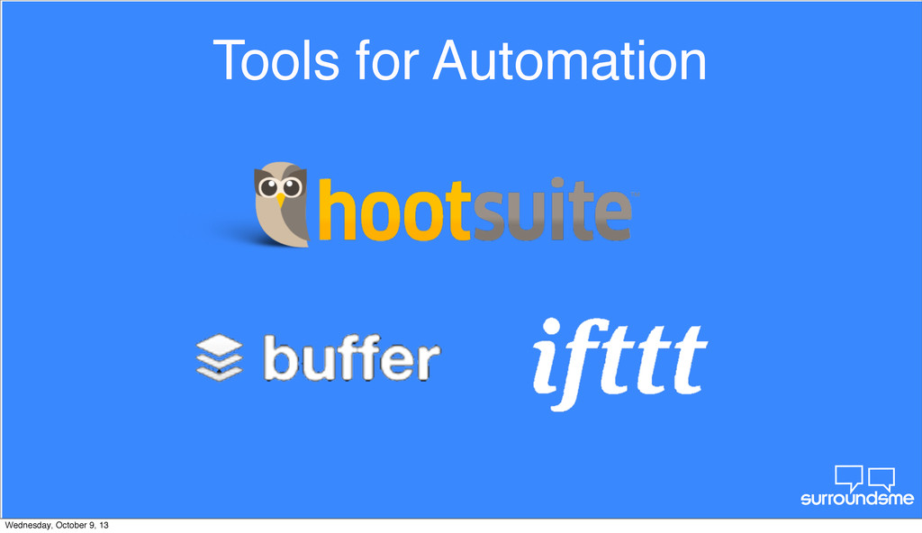 Tools for Automation Wednesday, October 9, 13