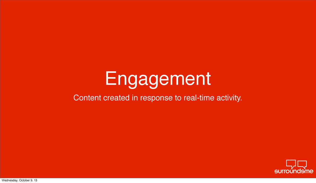 Engagement Content created in response to real-...