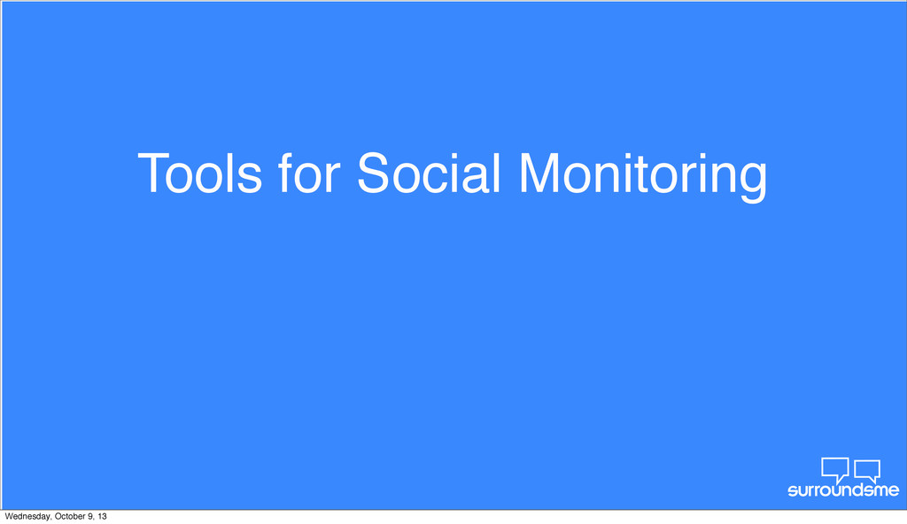Tools for Social Monitoring Wednesday, October ...