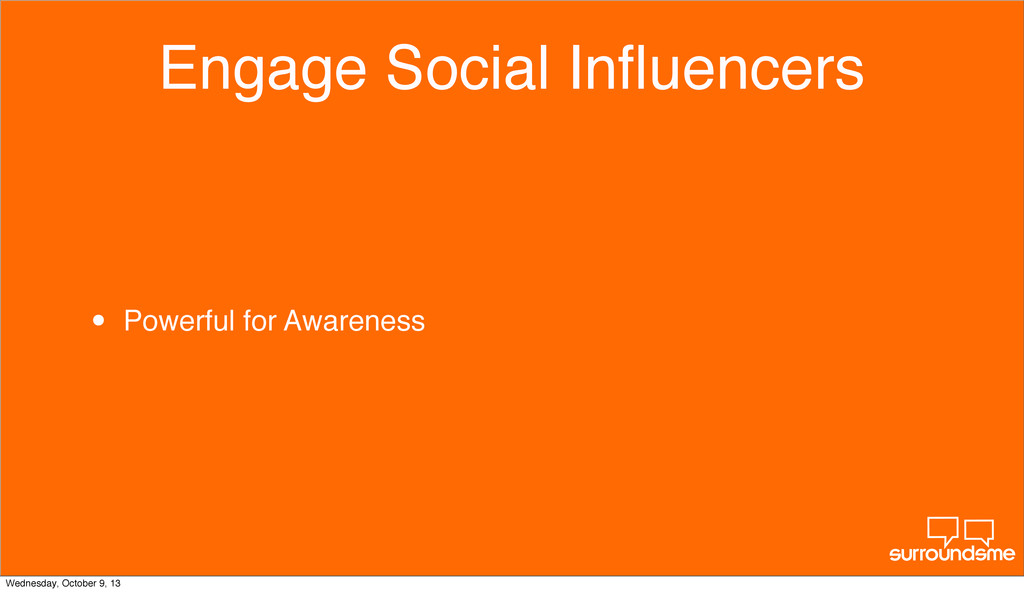 Engage Social Influencers • Powerful for Awarene...