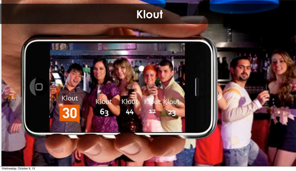 Klout Wednesday, October 9, 13