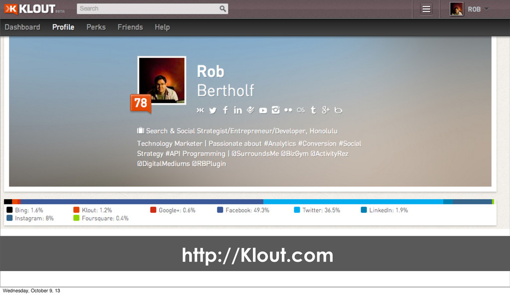 http://Klout.com Wednesday, October 9, 13