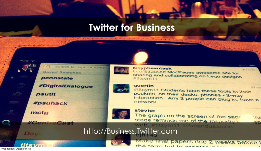 Twitter for Business http://Business.Twitter.co...