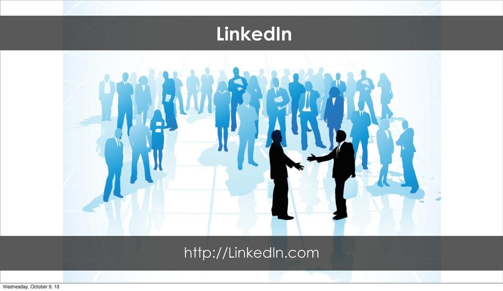 LinkedIn http://LinkedIn.com Wednesday, October...