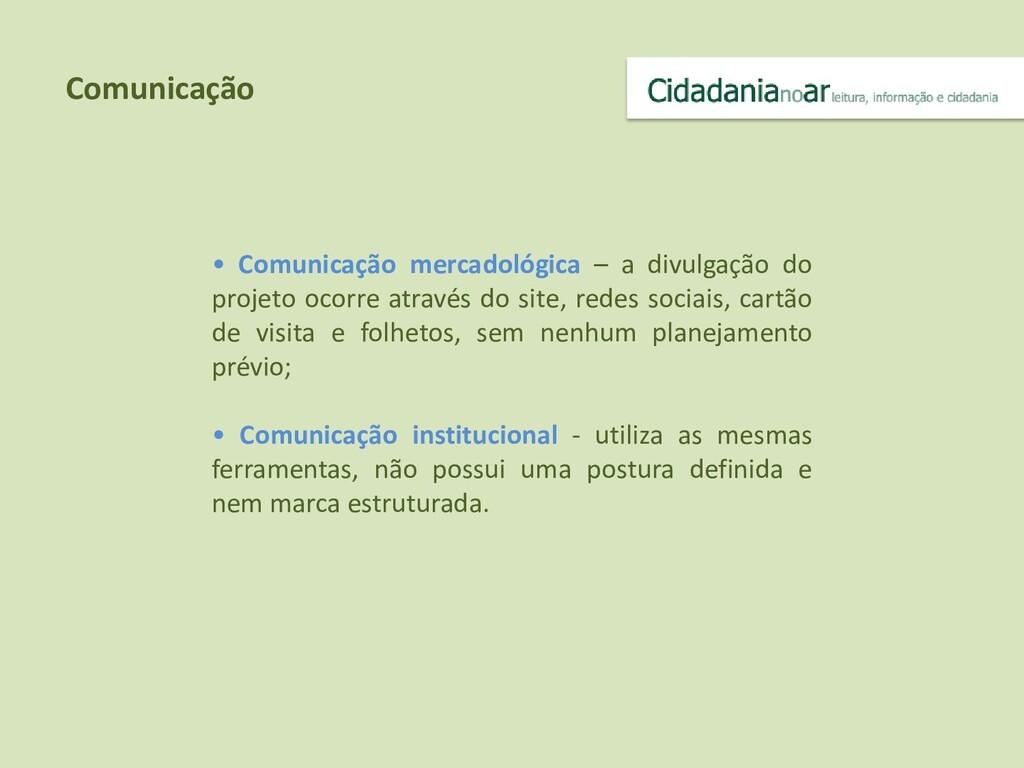 • Comunicação mercadológica – a divulgação do p...