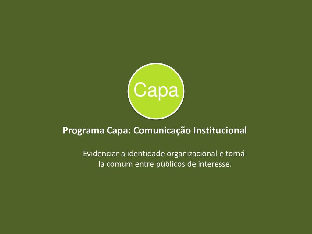 Programa Capa: Comunicação Institucional Eviden...