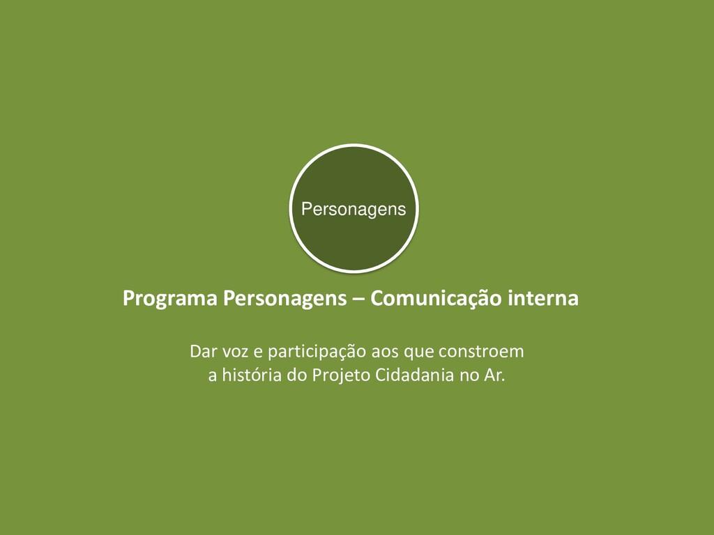 Programa Personagens – Comunicação interna Dar ...