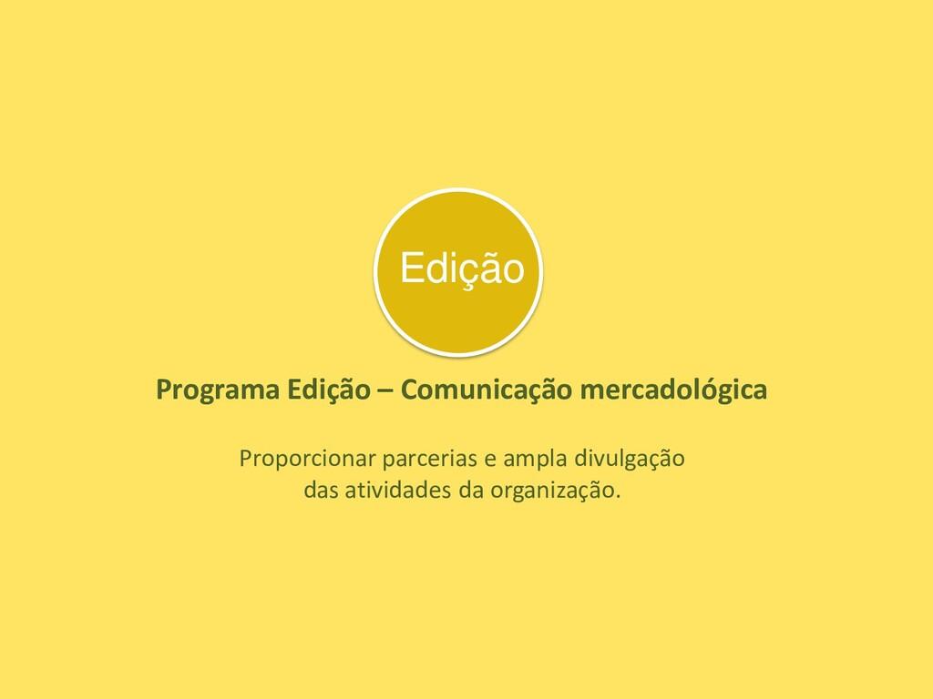 Programa Edição – Comunicação mercadológica Pro...