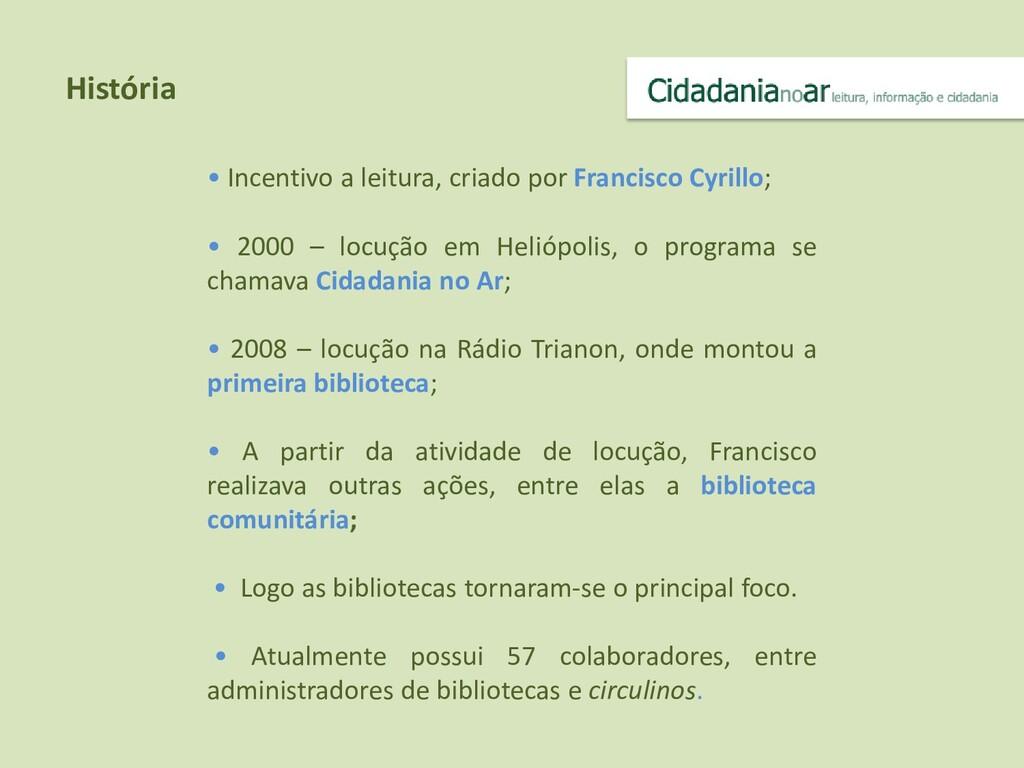 • Incentivo a leitura, criado por Francisco Cyr...