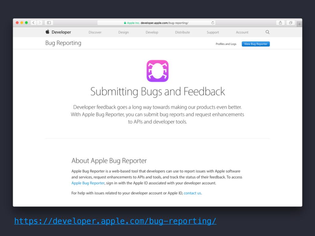 #VHSFQPSUJOH https://developer.apple.com/bug-r...