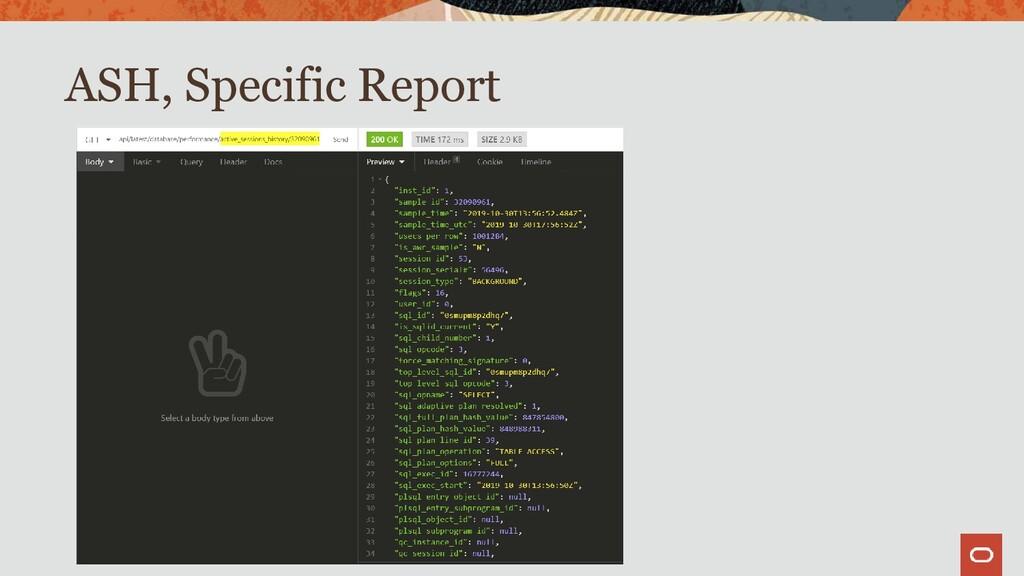 ASH, Specific Report