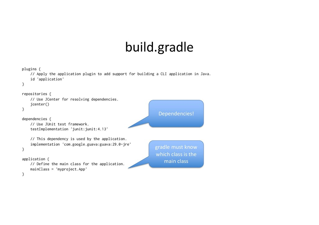 build.gradle plugins { // Apply the application...