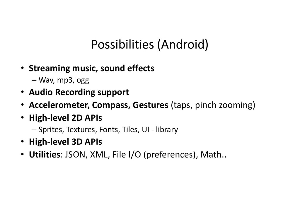 Possibilities (Android) • Streaming music, soun...