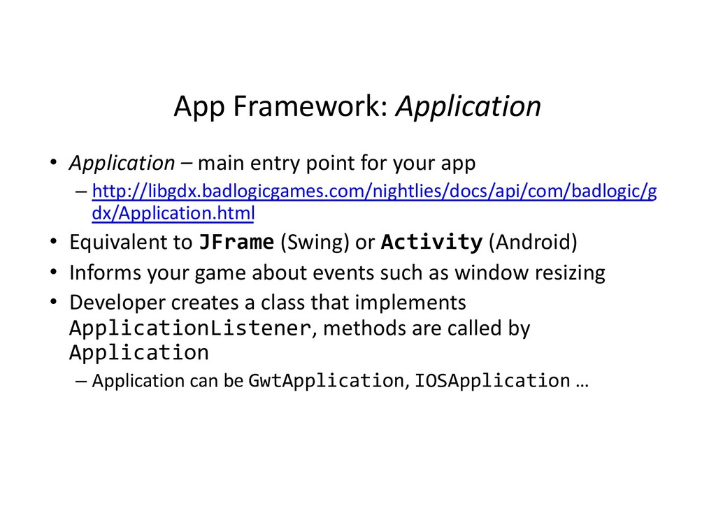 App Framework: Application • Application – main...
