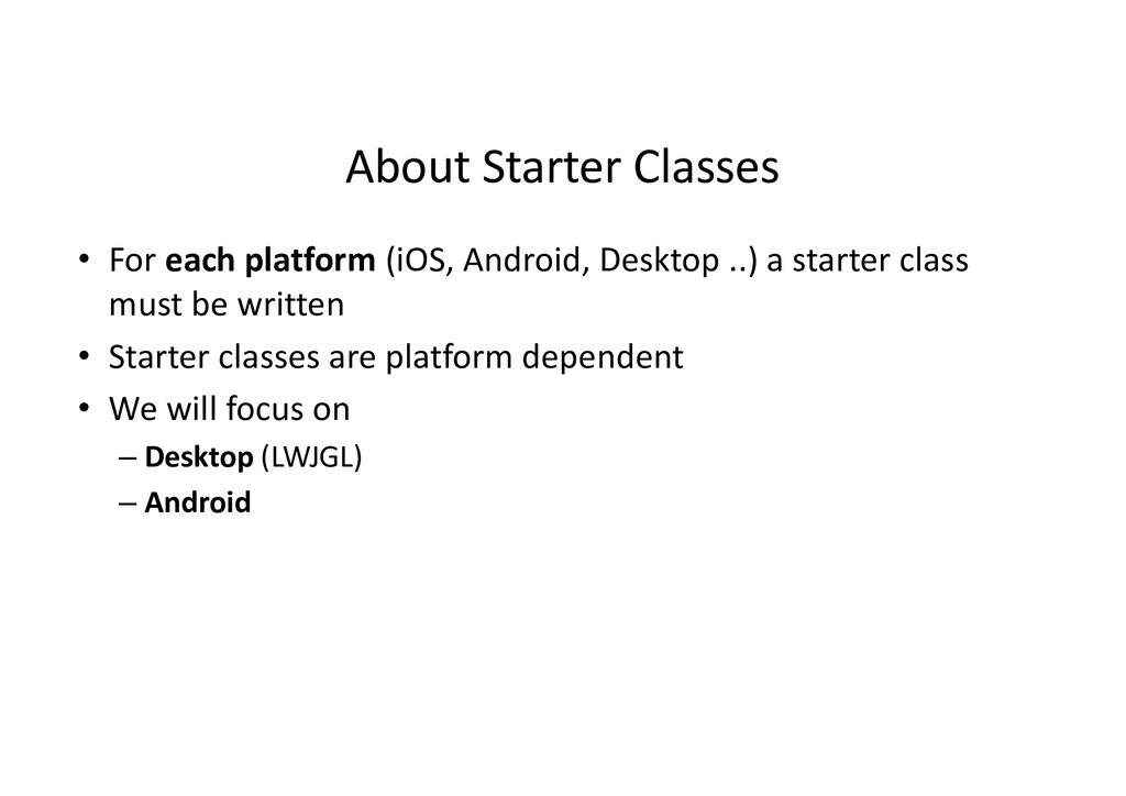 About Starter Classes • For each platform (iOS,...