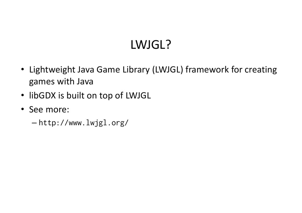 LWJGL? • Lightweight Java Game Library (LWJGL) ...