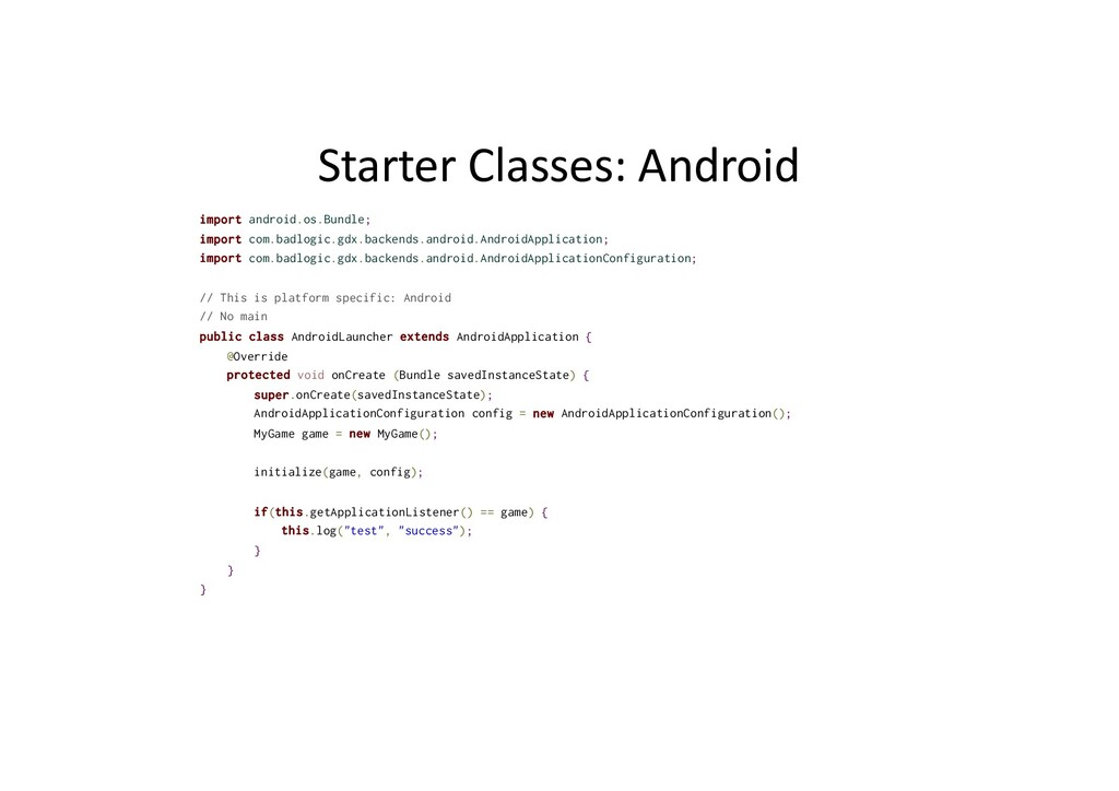 Starter Classes: Android import android.os.Bund...