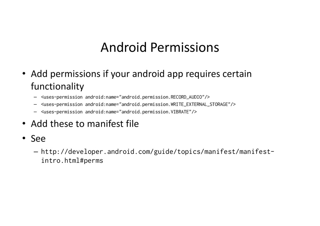Android Permissions • Add permissions if your a...