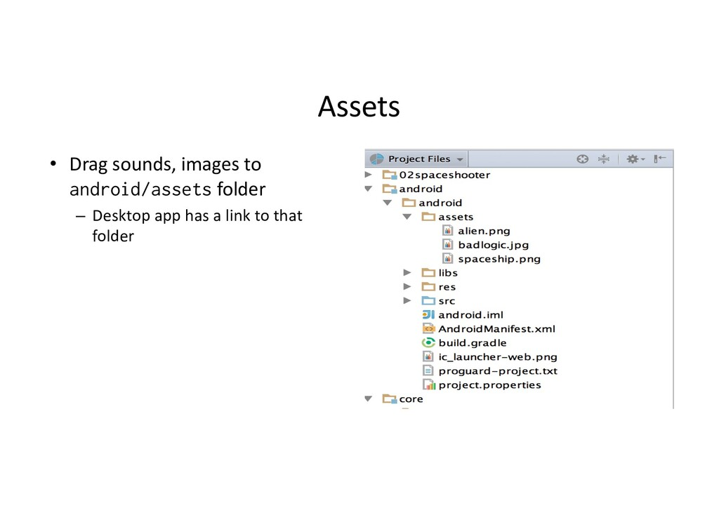 Assets • Drag sounds, images to android/assets ...
