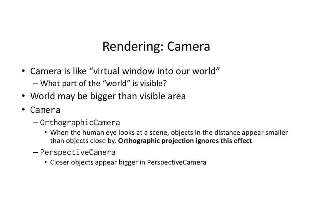 "Rendering: Camera • Camera is like ""virtual win..."
