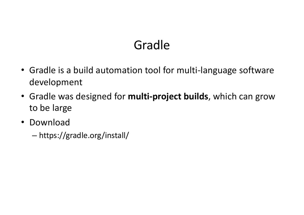 Gradle • Gradle is a build automation tool for ...