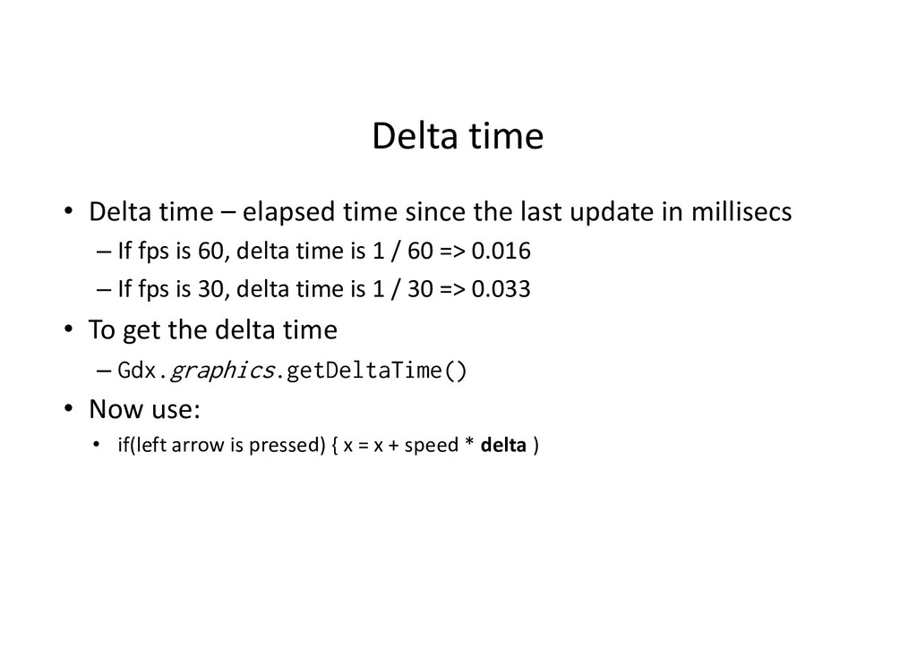 Delta time • Delta time – elapsed time since th...