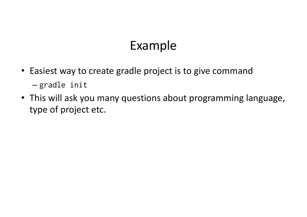 Example • Easiest way to create gradle project ...