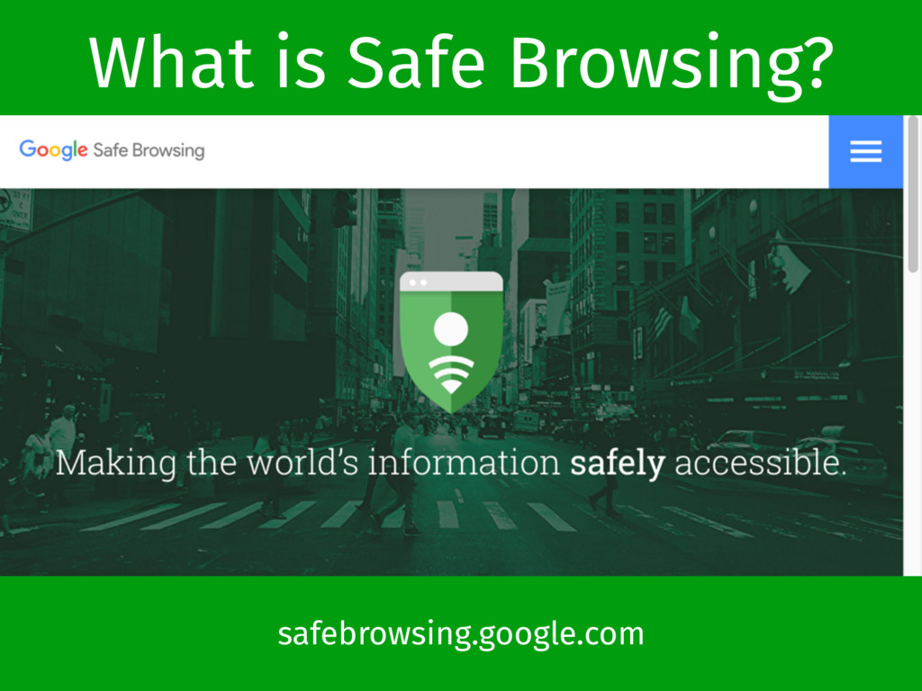 What is Safe Browsing? safebrowsing.google.com