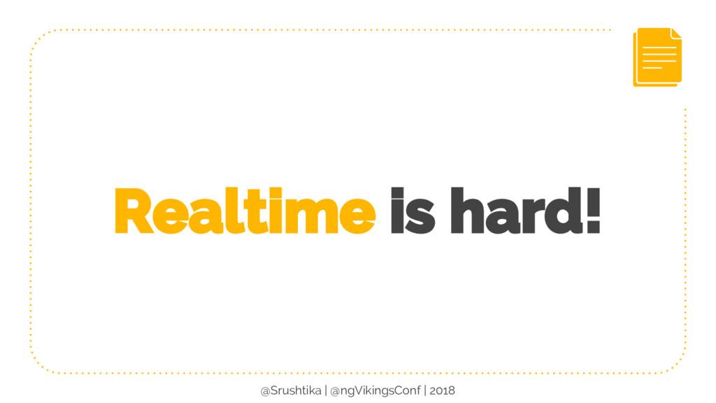 Realtime is hard! @Srushtika | @ngVikingsConf |...