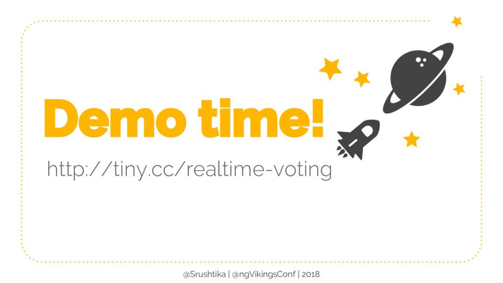 Demo time! http://tiny.cc/realtime-voting @Srus...