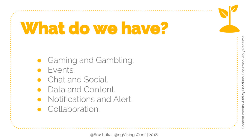 What do we have? ● Gaming and Gambling. ● Event...