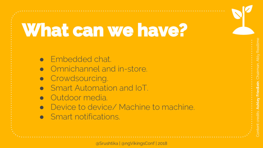 24 What can we have? ● Embedded chat. ● Omnicha...