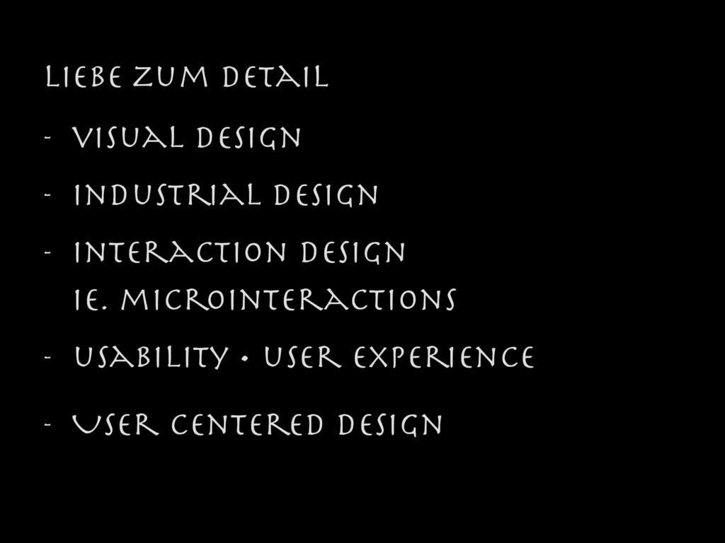 Liebe zum detail  - visual design  - industrial...