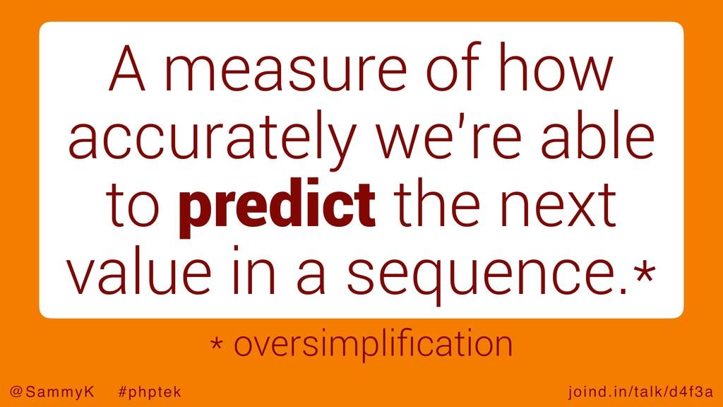 joind.in/talk/d4f3a @SammyK #phptek A measure o...