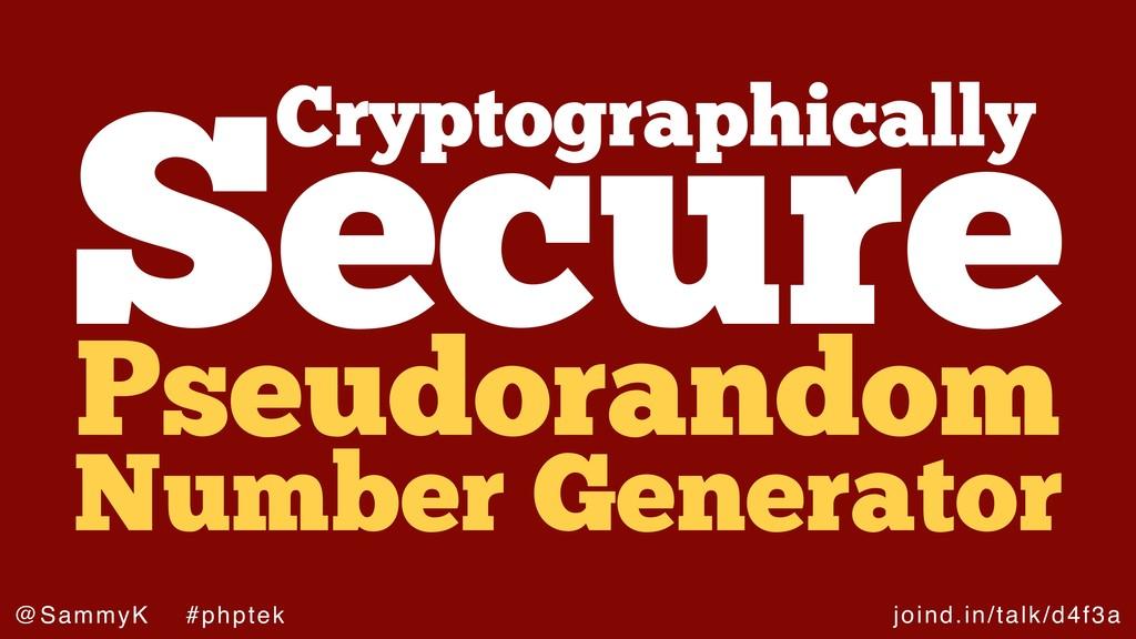 joind.in/talk/d4f3a @SammyK #phptek Cryptograph...