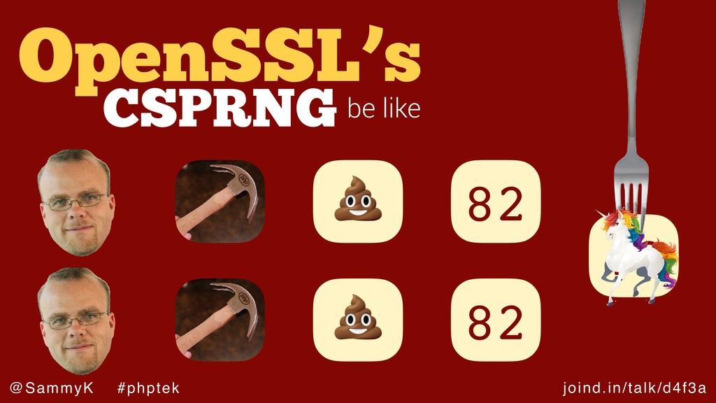 joind.in/talk/d4f3a @SammyK #phptek OpenSSL's b...