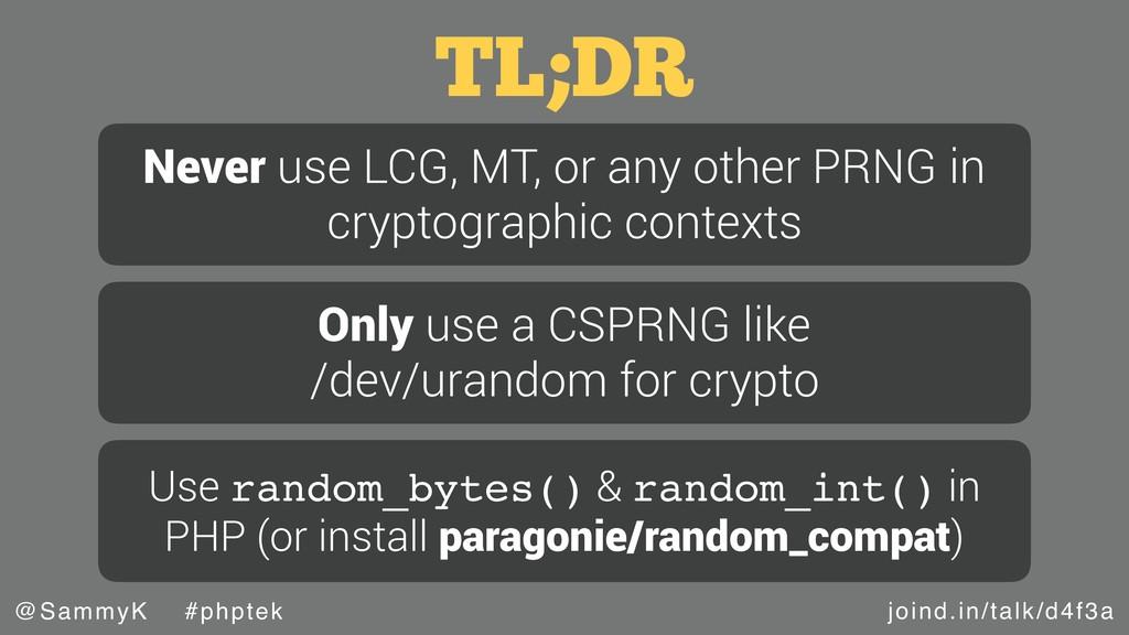 joind.in/talk/d4f3a @SammyK #phptek TL;DR Never...