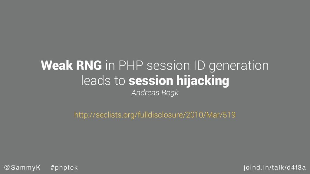 joind.in/talk/d4f3a @SammyK #phptek Weak RNG in...