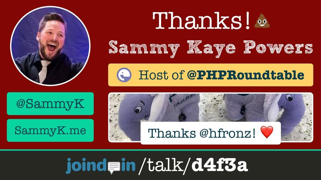 joind.in/talk/d4f3a @SammyK #phptek Sammy Kaye ...
