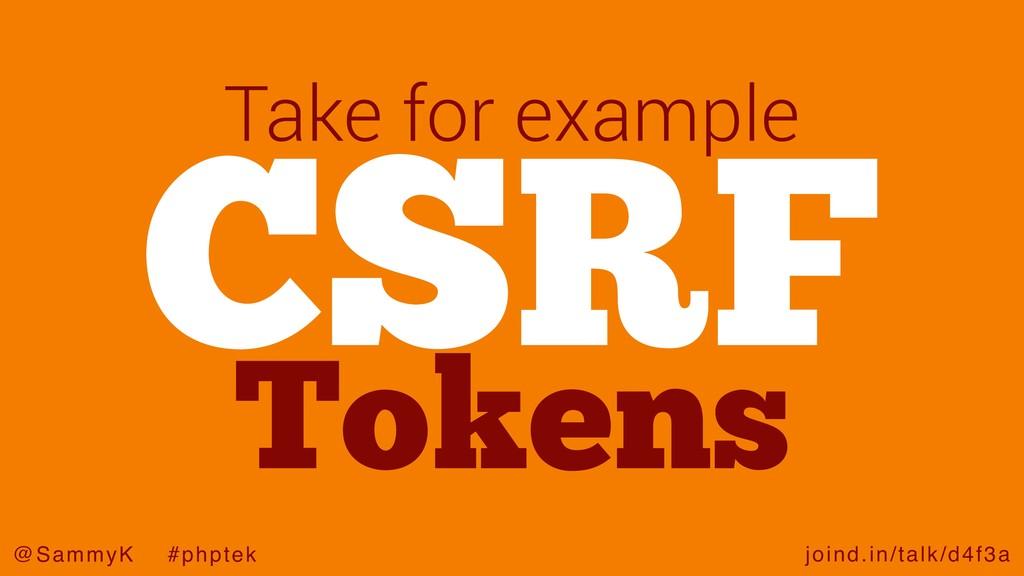 joind.in/talk/d4f3a @SammyK #phptek CSRF Take f...