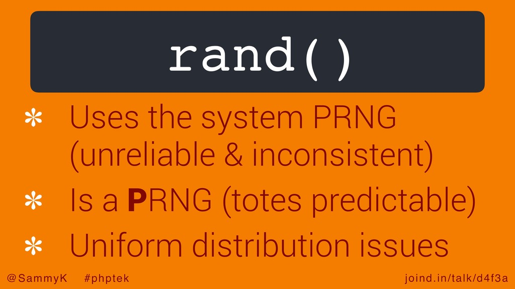 joind.in/talk/d4f3a @SammyK #phptek rand() Uses...