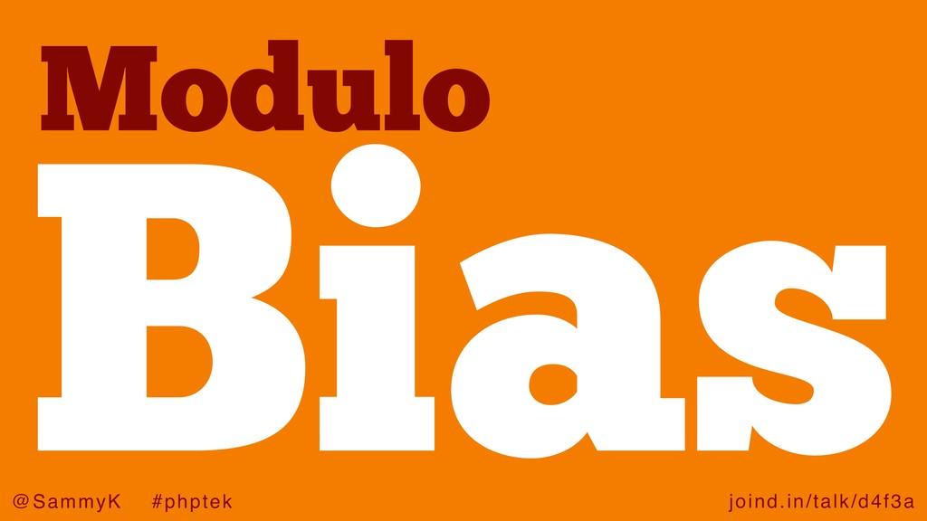 joind.in/talk/d4f3a @SammyK #phptek Modulo Bias