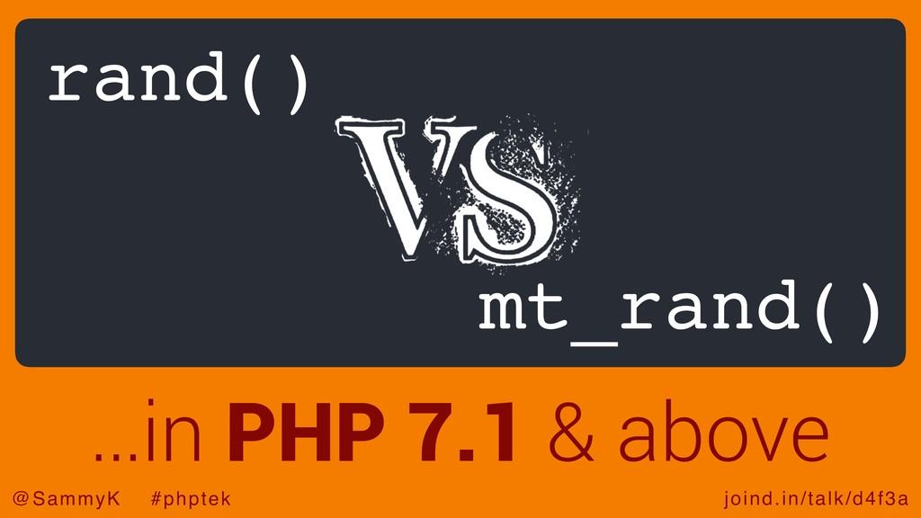 joind.in/talk/d4f3a @SammyK #phptek rand() mt_r...