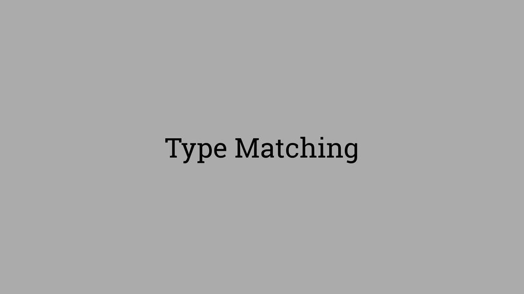 Type Matching