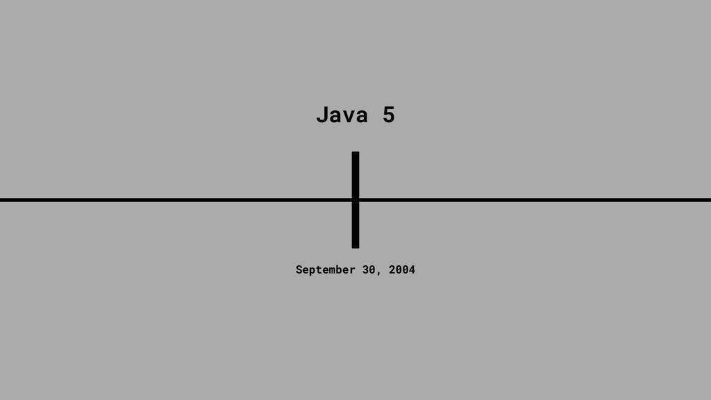 September 30, 2004 Java 5