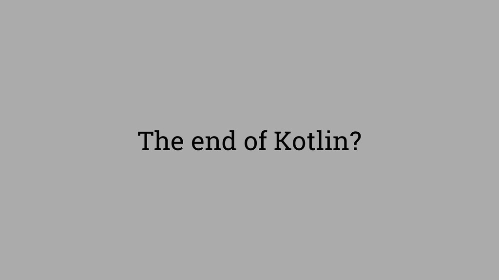 The end of Kotlin?
